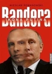 Okładka książki Bandera. Ikona Putina Wiesław Romanowski