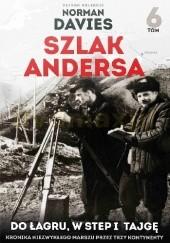 Okładka książki Do łagru, w step i tajgę . Wywiezieni na nieludzką ziemię Marek Gałęzowski