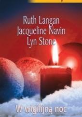 Okładka książki W wigilijną noc Jacqueline Navin,Lyn Stone,Ruth Langan