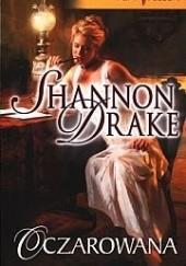 Okładka książki Oczarowana Shannon Drake