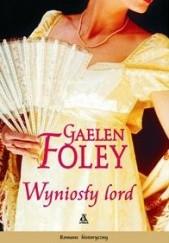 Okładka książki Wyniosły lord Gaelen Foley
