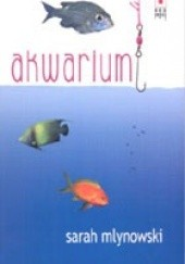 Okładka książki Akwarium Sarah Mlynowski