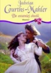 Okładka książki Do ostatniej chwili Jadwiga Courths-Mahler