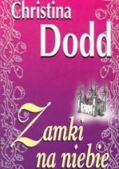 Okładka książki Zamki na niebie Christina Dodd