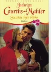 Okładka książki Szczęście było blisko Jadwiga Courths-Mahler
