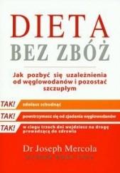 Okładka książki Dieta bez zbóż - Mercola Joseph, Levy Alison Rose Joseph Mercola,Levy Alison Rose