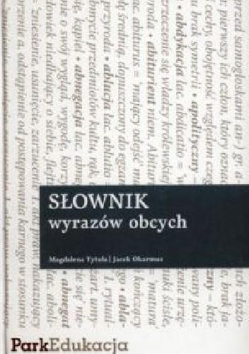 Okładka książki Słownik wyrazów obcych Jacek Okarmus,Magdalena Tytuła