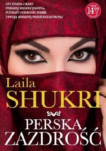 Okładka książki Perska zazdrość Laila Shukri