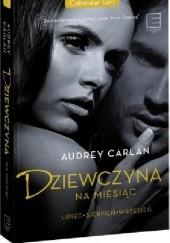 Okładka książki Dziewczyna na miesiąc.  Lipiec - Sierpień - Wrzesień Audrey Carlan