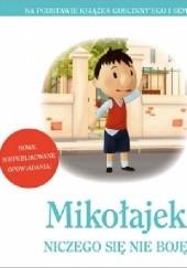 Okładka książki Mikołajek. Niczego się nie boję praca zbiorowa,Emmanuelle Lepetit