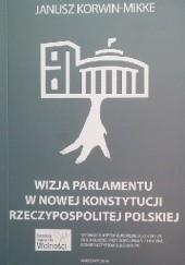 Okładka książki Wizja Parlamentu w nowej Konstytucji Rzeczypospolitej Polskiej Janusz Korwin-Mikke