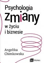 Okładka książki Psychologia zmiany w życiu i biznesie Angelika Chimkowska
