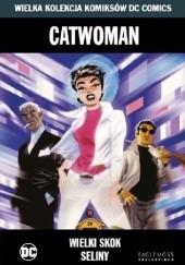 Okładka książki Catwoman: Wielki skok Seliny Darwyn Cooke,Cameron Stewart,Ed Brubaker,Matt Hollingsworth