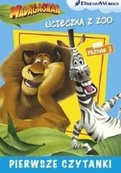 Okładka książki Dream Works. Pierwsze czytanki. Madagaskar. Ucieczka z zoo 3 (poziom 3)