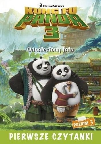 Okładka książki Dream Works. Pierwsze czytanki. Kung Fu Panda 3. Odnaleziony tata (poziom 3) Erica Davies