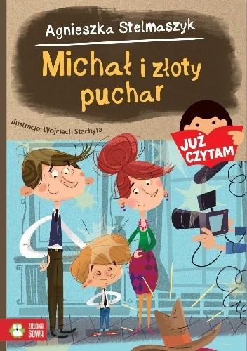 Okładka książki Michał i złoty puchar Agnieszka Stelmaszyk