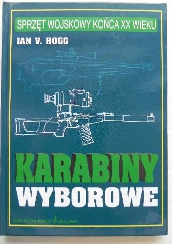 Okładka książki Karabiny wyborowe Ian V. Hogg