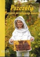 Okładka książki Pszczoły poradnik początkującego hodowcy Angelika Sust