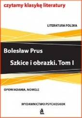 Okładka książki Szkice i obrazki. Tom I Bolesław Prus