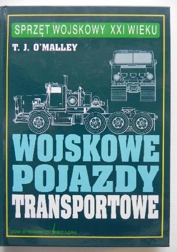 Okładka książki Wojskowe pojazdy transportowe T.J. O'Malley