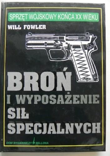 Okładka książki Broń i wyposażenie sił specjalnych Will Fowler