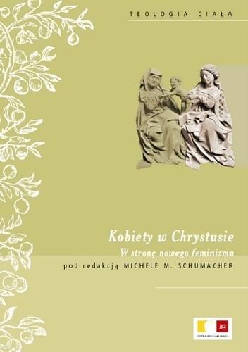 Okładka książki Kobiety w Chrystusie. W stronę nowego feminizmu praca zbiorowa