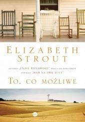 Okładka książki To, co możliwe Elizabeth Strout