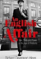 Okładka książki An English Affair: Sex, Class and Power in the Age of Profumo Richard Davenport-Hines