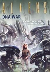 Okładka książki Aliens: DNA War Diane Carey