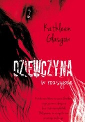 Okładka książki Dziewczyna w rozsypce Kathleen Glasgow