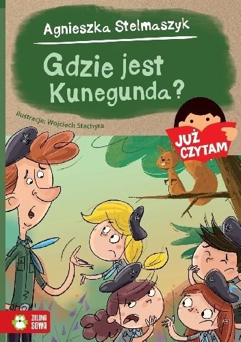 Okładka książki Gdzie jest Kunegunda? Agnieszka Stelmaszyk