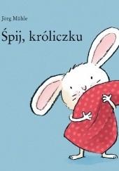 Okładka książki Śpij, króliczku Jörg Mühle