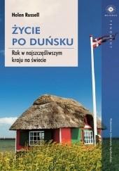 Okładka książki Życie po duńsku. Rok w najszczęśliwszym kraju na świecie Helen Russell