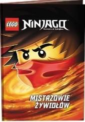 Okładka książki Lego Ninjago. Mistrzowie żywiołów praca zbiorowa