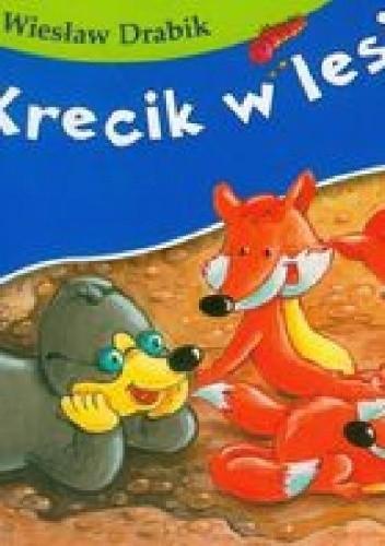 Okładka książki Krecik w lesie Wiesław Drabik