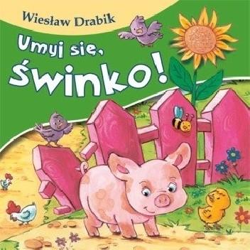 Okładka książki Umyj się, świnko! Wiesław Drabik