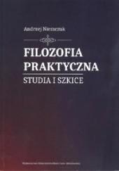 Okładka książki Filozofia praktyczna. Studia i szkice. Andrzej Niemczuk
