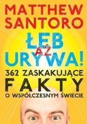 Okładka książki Aż łeb urywa Matthew Santoro