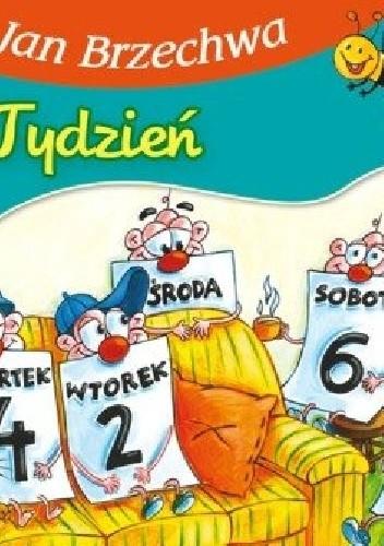 Tydzień Jan Brzechwa 4239014 Lubimyczytaćpl