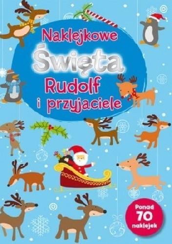 Okładka książki Naklejkowe święta. Rudolf i przyjaciele praca zbiorowa