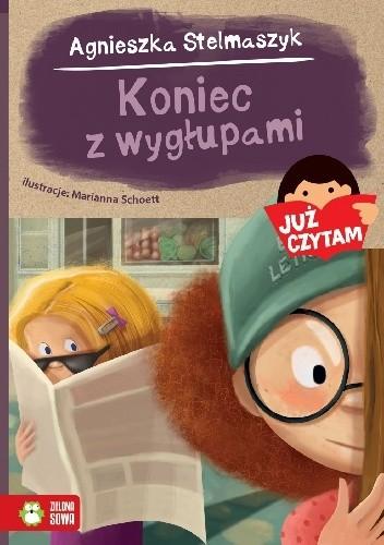 Okładka książki Koniec z wygłupami Agnieszka Stelmaszyk