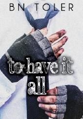 Okładka książki To Have It All B.N. Toler