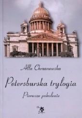 Okładka książki Petersburska trylogia. Pierwsze pokolenie Alla Alicja Chrzanowska
