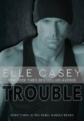 Okładka książki Trouble Elle Casey
