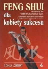 Okładka książki Feng Shui dla kobiety sukcesu Sonja Lobbert