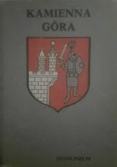 Okładka książki Kamienna góra. Monografia geograficzno-historyczna miasta i okolic