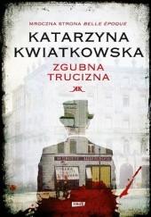 Okładka książki Zgubna trucizna Katarzyna Kwiatkowska