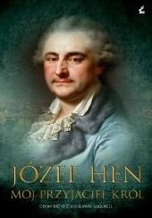 Okładka książki Mój przyjaciel król. Opowieść o Stanisławie Auguście Józef Hen