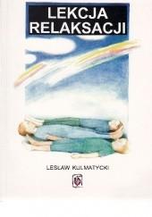 Okładka książki Lekcja relaksacji Lesław Kulmatycki