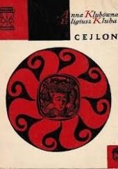 Okładka książki Cejlon. Dzieje i osobliwości Anna Klubówna,Eligiusz Kluba